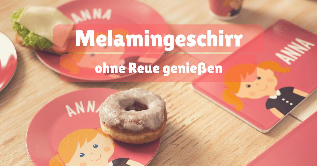 Kindergeschirr aus Melamin ohne Reue genießen - Auf die Qualität kommt´s an!