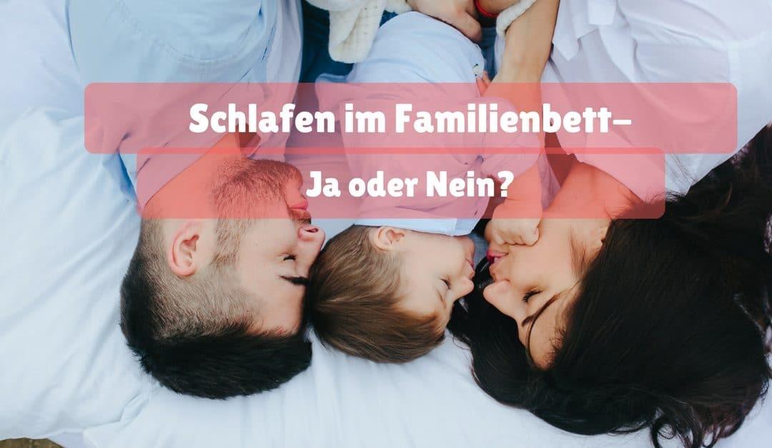 Schlafen im Familienbett – ja oder nein?